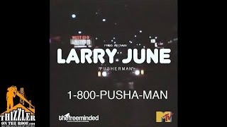 Larry June Pusherman Prod. DVME Thizzler.com.mp3