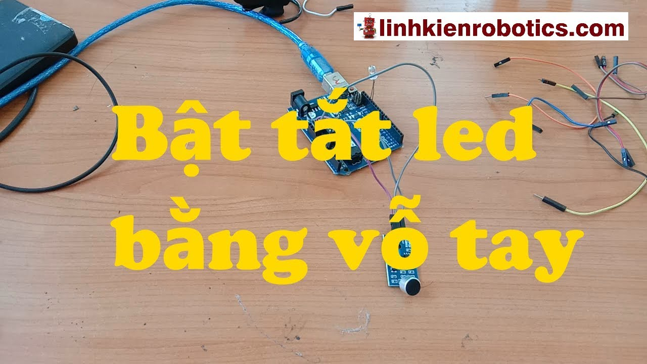 Hướng dẫn bật tắt LED bằng tiếng vỗ tay – Robot cho mọi người