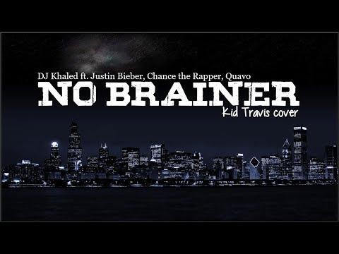DJ Khaled - No Brainer ft. Justin Bieber, Chance the Rapper, Quavo (Kid Travis Cover)(Lyrics)