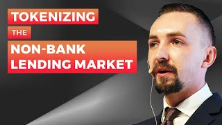 Tokenizing the non-bank lending market   Bartlomiej Wasilewski