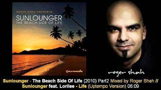 Sunlounger feat. Lorilee - Life (Uptempo Version) // The Beach Side Of Life [ARMA270-2.09]