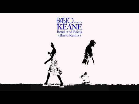 Keane - Bend and Break (Basto Remix - Radio Edit)