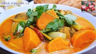 Cà Ri Gà - Cách nấu món Cà ri Gà Khoai Lang thơm ngon - Món ăn đãi Tiệc by Vanh Khuyen