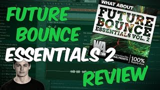 Future Bounce Essentials 2 REVIEW | Mike Williams / Oliver Heldens Style Sounds!