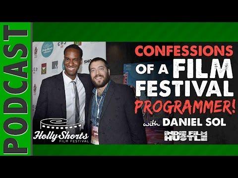 HollyShorts: Confessions of a Film Festival Programmer w Daniel Sol  IFH 057