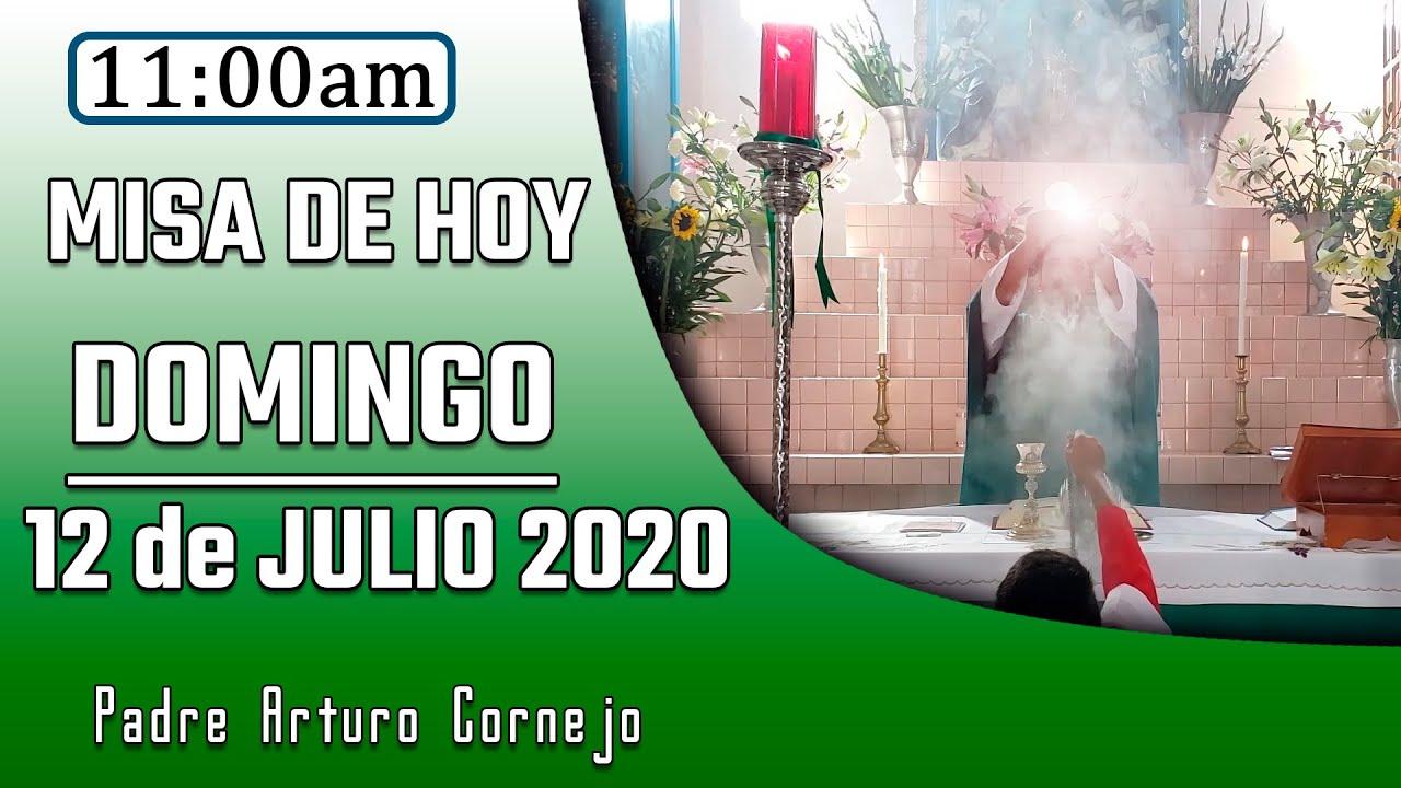 MISA DE HOY domingo 12 de julio 2020 - Padre Arturo Cornejo