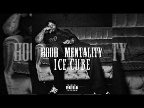 Ice Cube - Hood Mentality (Explicit)