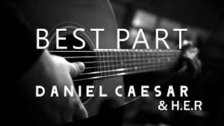 Best Part - Daniel Caesar Feat Her ( Acoustic Karaoke )