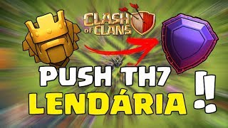 PUSH TH7/CV7 #1 RUMO A LIGA LENDÁRIA 2019 CLASH OF CLANS