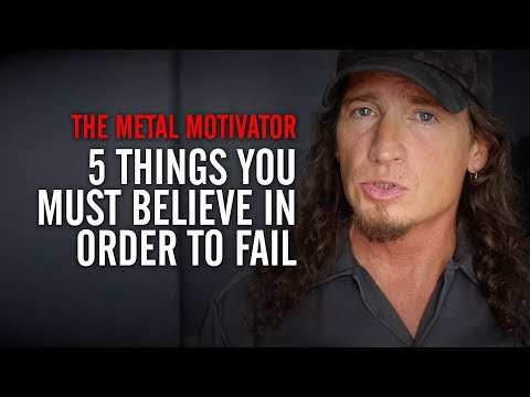 5 Things You Must Believe in Order to Fail: Episode 1
