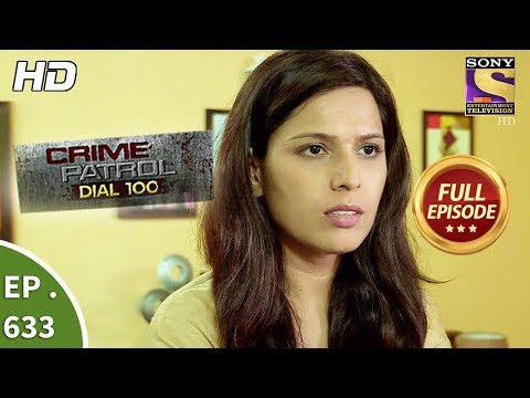 Crime Patrol Dial 100 - क्राइम पेट्रोल - Ep 633 - Full Episode - 18th October, 2017