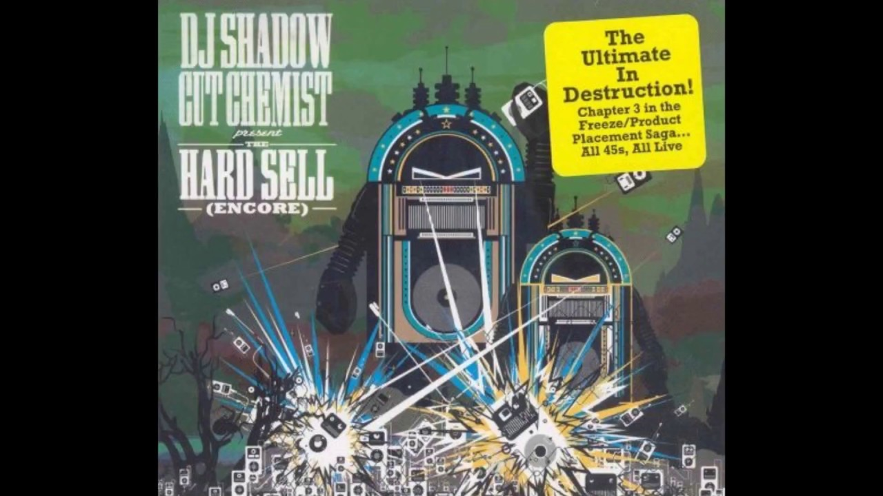 dj shadow cut chemist the hard sell encore full album youtube. Black Bedroom Furniture Sets. Home Design Ideas