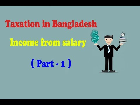 Income from salary (TAXATION IN BANGLADESH) - PART -1 (Specially for BBA student)