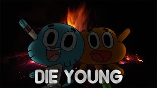 Gumball - Die Young