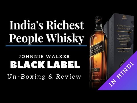 Black Label Unboxing & Review in Hindi   Johnnie Walker Black Label Unboxing & Review In Hindi