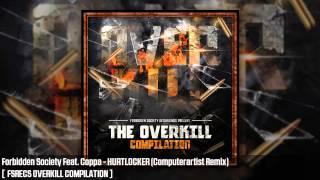 Forbidden Society Feat. Coppa - HURTLOCKER ( Computerartist Remix ) [FSRECS OVERKILL COMPILATION ]