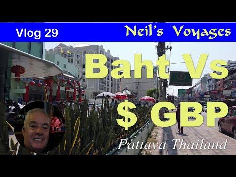 Exchange Rate Baht Verses Pound, Dollar Etc Pattaya Thailand - Vlog # 29