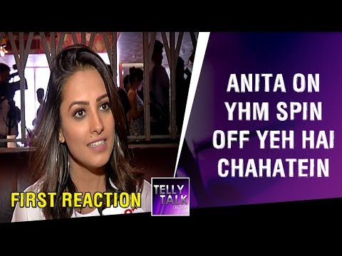 Anita Hassanandani's FIRST REACTION on Yeh Hai Mohabbatein spin off Yeh Hai Chahatein | EXCLUSIVE