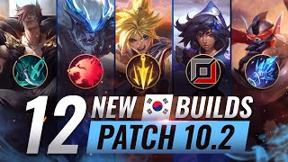 12 NEW BROKEN Korean Builds YOU SHOULD ABUSE in Patch 10.2 - League of Legends Season 10