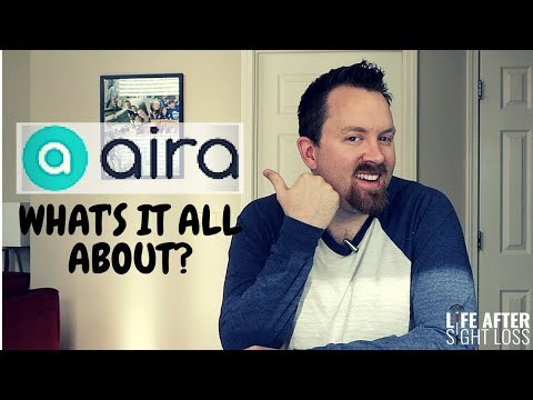 Aira: A Game Changer for the VIP Community | Life After Sight Loss