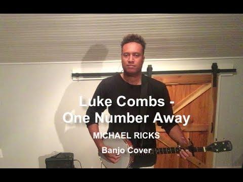 Luke Combs Still One Number Away - Luke Combs One Number Away Lyrics-Michael Ricks Banjo Cover