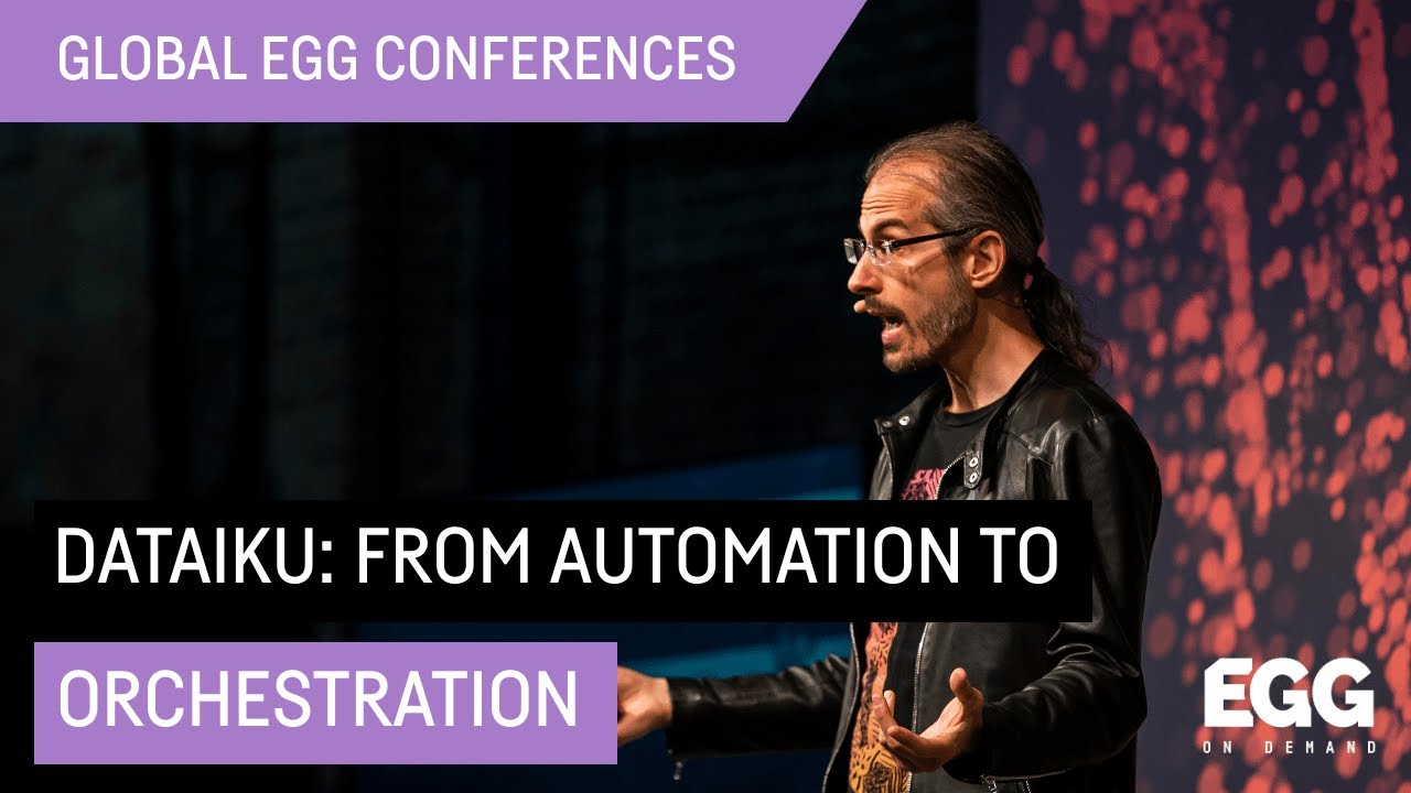 Dataiku: from Automation to Orchestration - Jed Dougherty @Dataiku