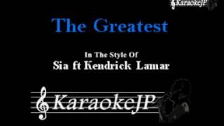 The Greatest (Karaoke) - Sia ft Kendrick Lamar