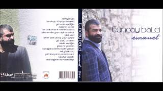 Tuncay Balcı - Emanet (Tüm Albüm - Türküler)