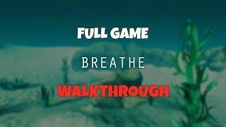 breathe full game walkthrough
