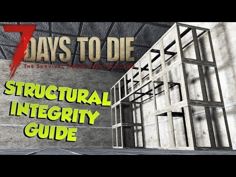 7 Days to Die Structural Integrity Guide | Short Basics and Few Tips | Structural Integrity Tutorial