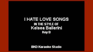 Kelsea Ballerini - I Hate Love Songs (Karaoke with Lyrics)