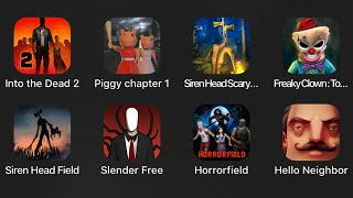 Into The Dead 2,Piggy,Freaky Clown,Siren Head Field,Slender Free,Horrorfield,Hello Neighbor