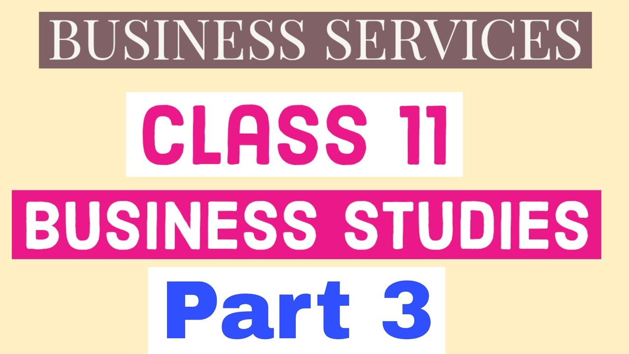 Business services | Class 11 | Business studies | Part 4 | Class 11 | Business services |