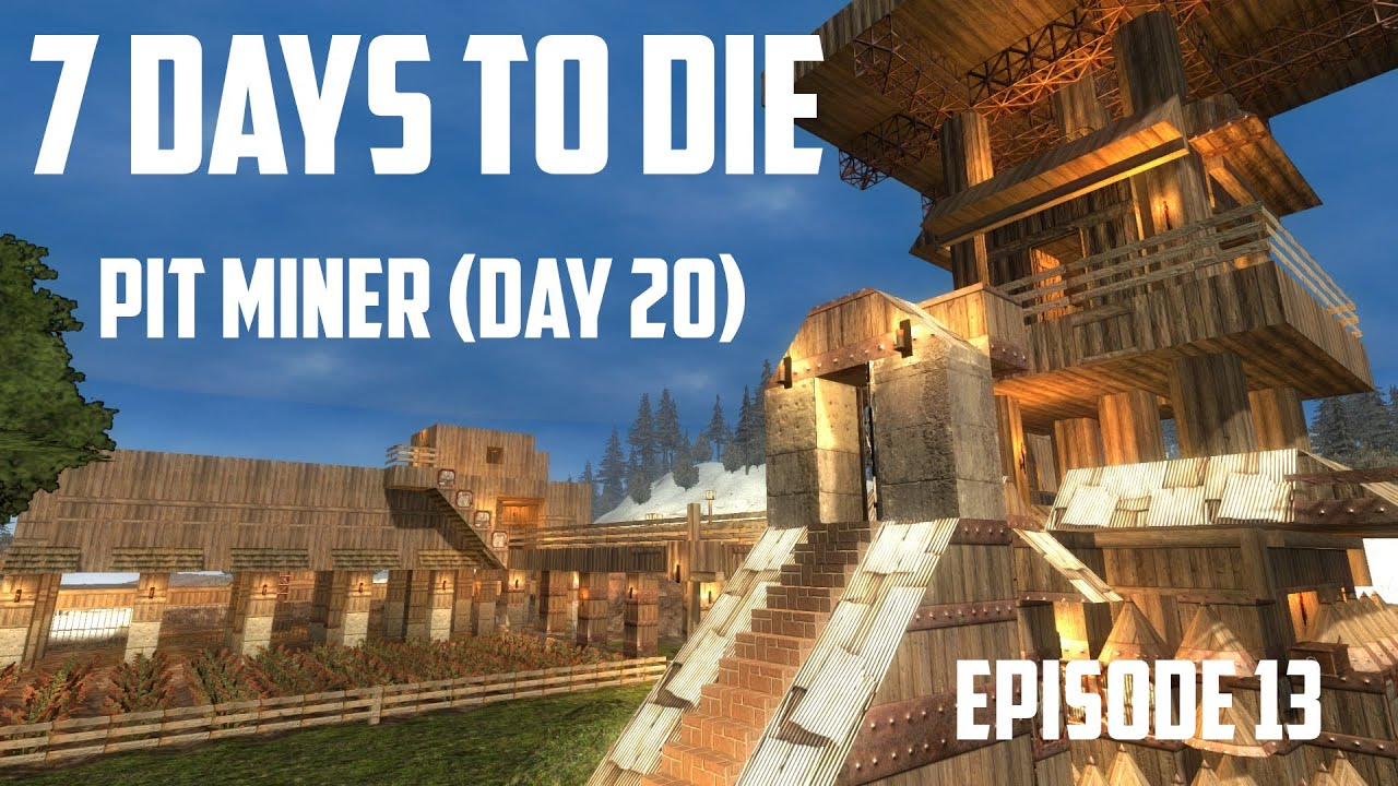 7 days to die alpha 12 5 pit miner day 20 youtube. Black Bedroom Furniture Sets. Home Design Ideas