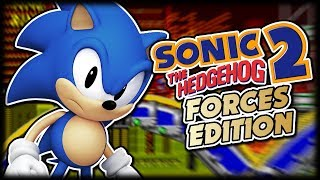 Sonic 2 FORCES EDITION?!