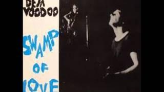 Deja Voodoo - Swamp Of Love