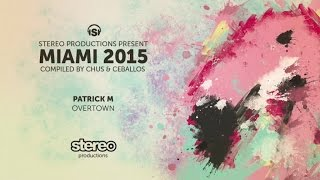 Patrick M - Overtown (Original Mix)