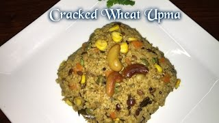 Cracked Wheat Upma Recipe / Godhuma Rava Upma Recipe / Dalia Upma Recipe