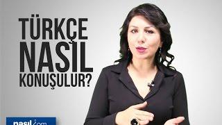 Türkçe nasıl doğru konuşulur? | Konuşma | nasil.com