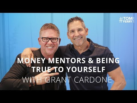 Multiplying Your Money and Finding the Right Mentors with Grant Cardone   #TomFerryShow