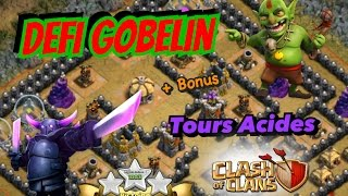 CLASH OF CLANS   DEFI GOBELIN   Tours Acides   Full Pekka [FR]