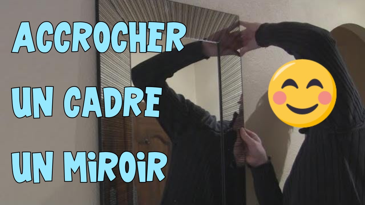 Brico 13 accrocher un cadre un miroir au mur youtube for Miroir youtubeuse
