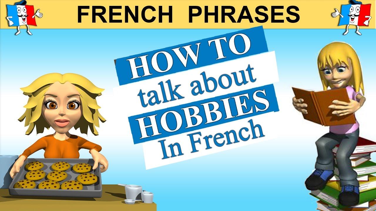 my hobbies in french Paragraph on my hobby in french - 679718 différentes personnes ont différents passe-temps loisirs diffèrent de personne à aiguille persona se fait à loisir.