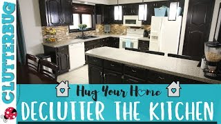 Declutter Your Kitchen - Week 2 - Hug Your Home Challenge