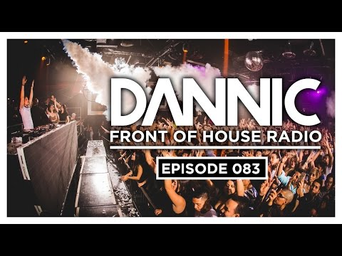 Dannic presents Front Of House Radio 083