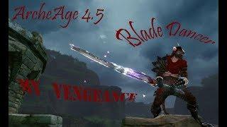 ArcheAge 4.5 Blade Dancer: MY VENGEANCE
