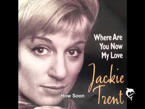 Jackie Trent - How Soon