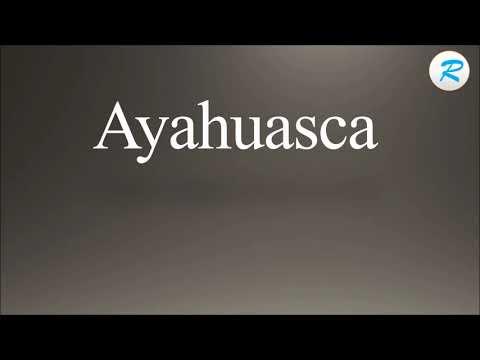How to pronounce Ayahuasca | Ayahuasca Pronunciation | Pronunciation of Ayahuasca