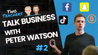 Marketing & Entrepreneurship with Peter Watson | Two Teachers Talk Business #2