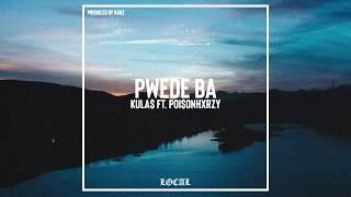 kula$ - Pwede Ba (feat. poi$onhxrzy)